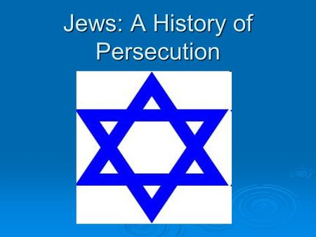 Jews: A History of Persecution