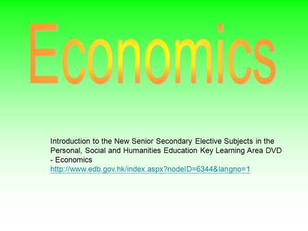 Introduction to the New Senior Secondary Elective Subjects in the Personal, Social and Humanities Education Key Learning Area DVD - Economics