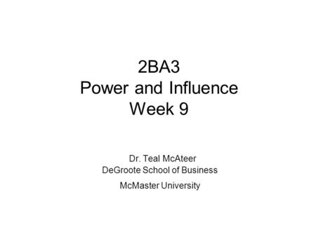2BA3 Power and Influence Week 9