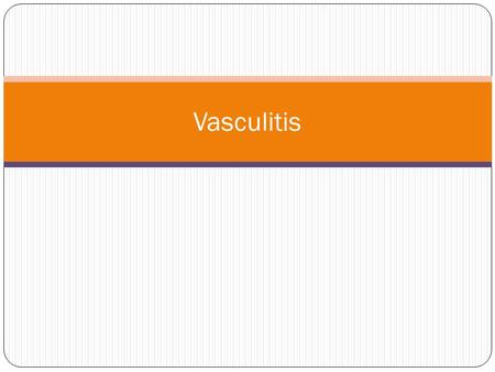 Vasculitis. Vasculitis is a heterogeneous group of disorders linked by the primary finding of inflammation within blood vessel walls. At least 20 forms.
