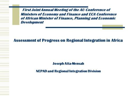 First Joint Annual Meeting of the AU Conference of Ministers of Economy and Finance and ECA Conference of African Minister of Finance, Planning and Economic.
