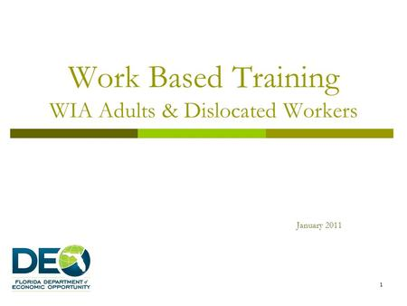 Work Based Training WIA Adults & Dislocated Workers January 2011 1.