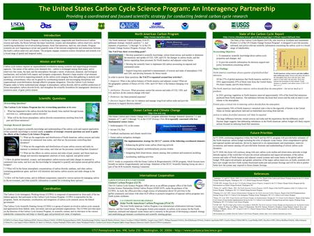 The United States Carbon Cycle Science Program: An Interagency Partnership Providing a coordinated and focused scientific strategy for conducting federal.