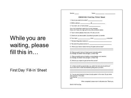 Title While you are waiting, please fill this in… First Day 'Fill-In' Sheet.