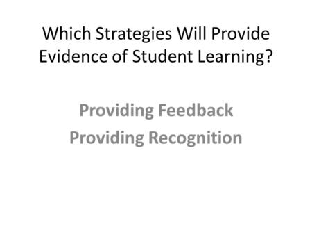 Which Strategies Will Provide Evidence of Student Learning?