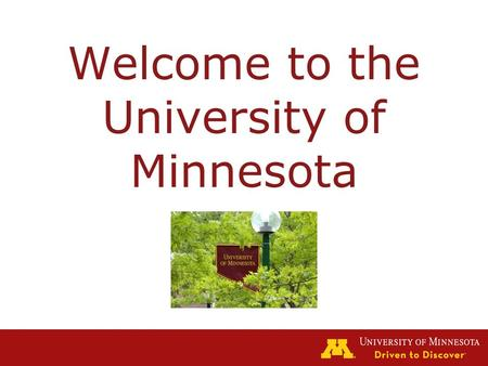 Welcome to the University of Minnesota. Provost Tom Sullivan.