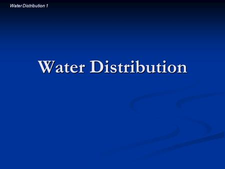 Water Distribution 1 Water Distribution. Water Distribution 2 Introductory Question Water enters your home plumbing at ground level. Where will you get.