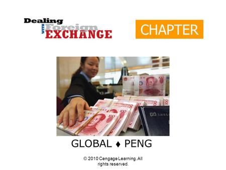 © 2010 Cengage Learning. All rights reserved. CHAPTER 7 GLOBAL  PENG.