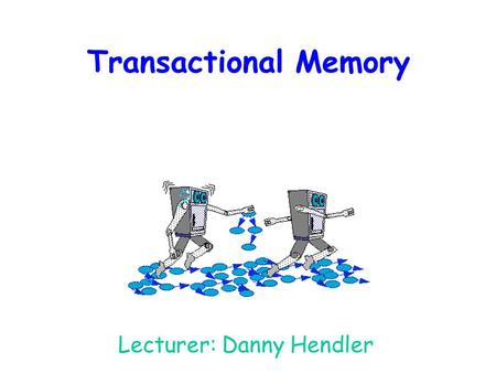 Transactional Memory Lecturer: Danny Hendler. 2 2 From the New York Times…