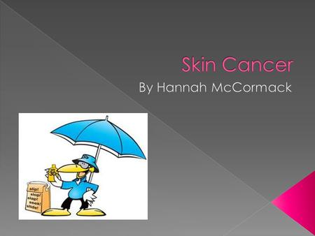  Skin cancer is uncontrollable growth of abnormal skin cells. It is a disease of the skin cells caused by skin cell damage. Damaged skin cells are usually.