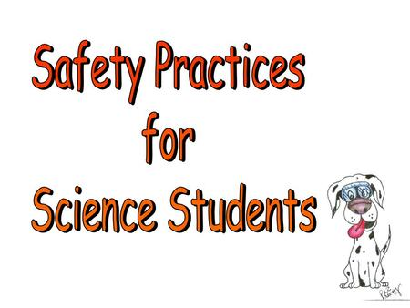 Safety Practices for Science Students.