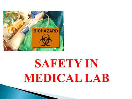 SAFETY IN MEDICAL LAB.