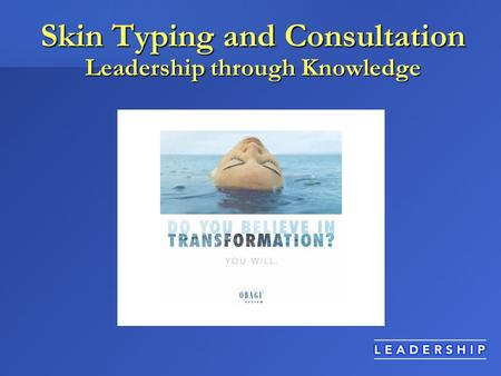 Skin Typing and Consultation Leadership through Knowledge.