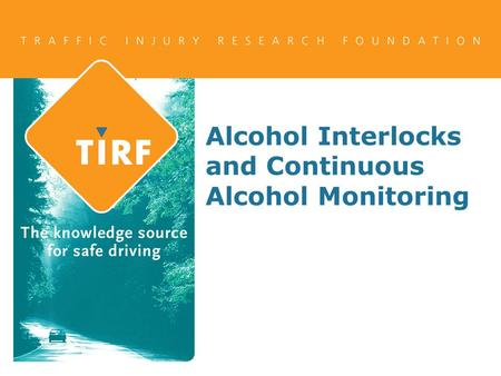 Alcohol Interlocks and Continuous Alcohol Monitoring.