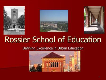 1 Rossier School of Education Defining Excellence in Urban Education.