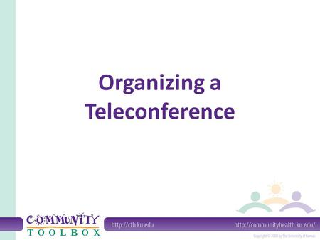Organizing a Teleconference. What is a teleconference? A teleconference is a meeting of three or more people who are separated by distance, using electronic.