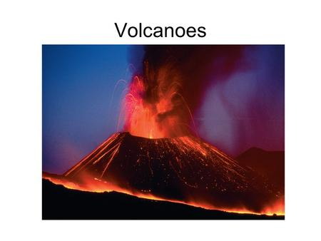 "Volcanoes. The Nature of Volcanic Eruptions Viscosity (resistance to flow) determines the "" violence "" or explosiveness of a volcanic eruption Factors."
