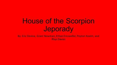 House of the Scorpion Jeporady