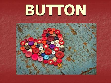 BUTTON. A button is a small fastener, most commonly made of plastic. fastener plasticfastener plastic.