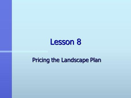 Lesson 8 Pricing the Landscape Plan. Next Generation Science/Common Cores Standards Addressed! n CCSS.Math.Content.7.R P.A.3 Use proportional relationships.
