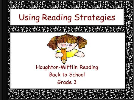Using Reading Strategies Houghton-Mifflin Reading Back to School Grade 3.