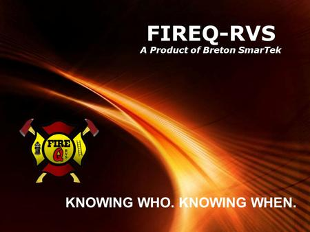 Powerpoint Templates Page 1 Powerpoint Templates FIREQ-RVS A Product of Breton SmarTek KNOWING WHO. KNOWING WHEN.