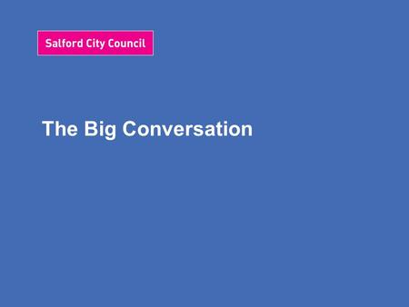 The Big Conversation. Councillor John Merry What are the big challenges facing the City?