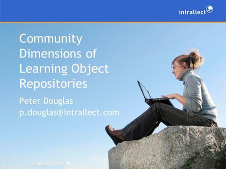 Community Dimensions of Learning Object Repositories Peter Douglas