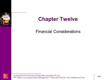 12-1 Chapter Twelve Financial Considerations. 12-2 Chapter learning objectives 12.1 Appreciate the potential benefits of accounting and financial analysis.