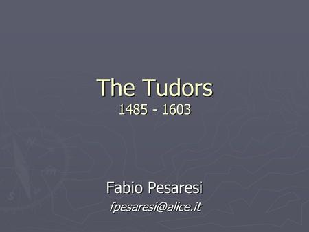 The Tudors 1485 - 1603 Fabio Pesaresi
