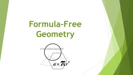 Formula-Free Geometry. Area and Volume Exact Geometry Easy! Pretty easy! 11 1 1.