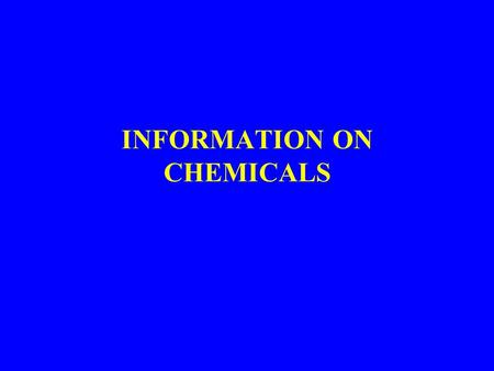 INFORMATION ON CHEMICALS. 1.LAWS AND REGULATIONS a. Toxic Substances Control Act- Authorizes EPA to require evaluation and registration of manufactured.