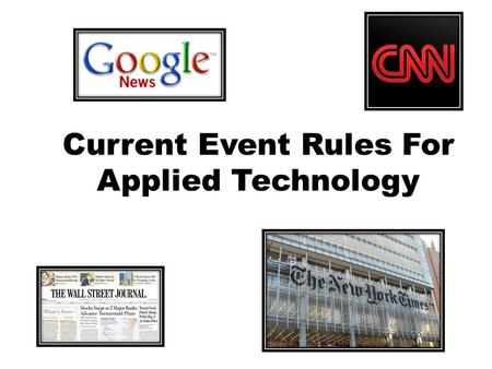 Current Event Rules For Applied Technology. Current Event Rule # 1 MLA Format – Heading – Page Number Hand out of example.