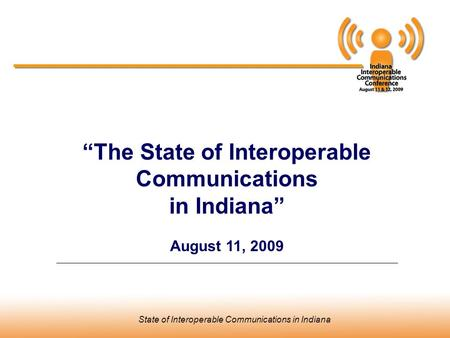 "Indiana Standard Operating Procedures DevelopmentState of Interoperable Communications in Indiana ""The State of Interoperable Communications in Indiana"""