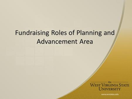 Fundraising Roles of Planning and Advancement Area.
