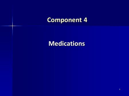 1 Component 4 Medications. 2 Key Points - Medications  2 general classes: – Long-term control medications – Quick-Relief medications  Controller medications: