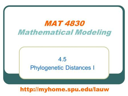 MAT 4830 Mathematical Modeling 4.5 Phylogenetic Distances I