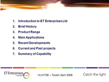 Bbbbb 1.Introduction to ET Enterprises Ltd 2.Brief History 3.Product Range 4.Main Applications 5.Recent Developments 6.Current and Past projects 7.Summary.