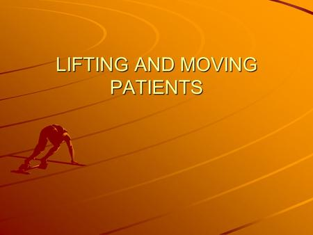 LIFTING AND MOVING PATIENTS. Emergency rescue A procedure of rapid moving a patient from unsafe to safer place.