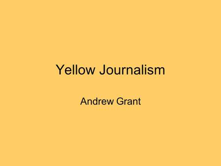 Yellow Journalism Andrew Grant. Who started using it? Joseph Pulitzer, a Hungary American newspaper publisher. He published for the St. Louis Post Dispatch.