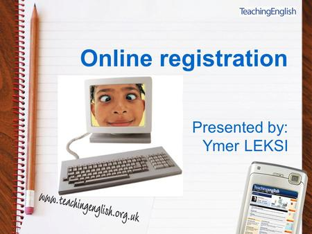 Online registration Presented by: Ymer LEKSI. Learning objectives By the end of this session you will be able to: Login to the web post messages to forums.