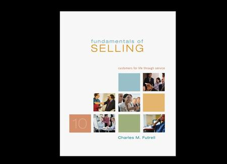 9-1. Carefully Select Which Sales Presentation Method to Use McGraw-Hill/Irwin Fundamentals of Selling, 10/e Copyright © 2008 The McGraw-Hill Companies,