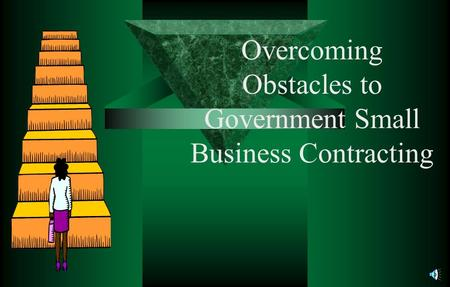 Overcoming Obstacles to Government Small Business Contracting.