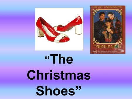 """ The Christmas Shoes"". Once upon a time in a faraway land near the North Pole lived a poor little sweet boy named Jessie. He wore the same rugged clothes."