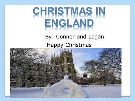 By: Conner and Logan Happy Christmas English 53,013,000 It is cold and the average temperature is 27 f Population: :