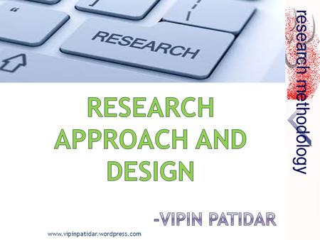 Www.vipinpatidar.wordpress.com. It is a plan structured and strategy of investigation of answering the research question. It is a over all plan or blue.