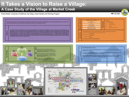 It Takes a Vision to Raise a Village: A Case Study of the Village at Market Creek Kristy Shields, University of California, San Diego, Urban Studies and.
