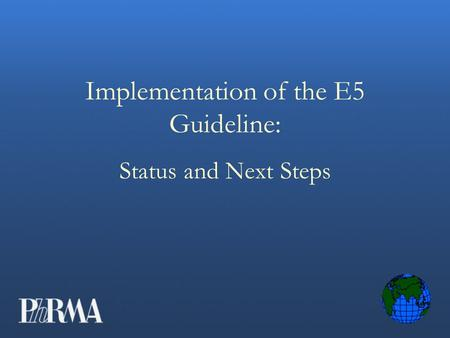 Implementation of the E5 Guideline: Status and Next Steps.