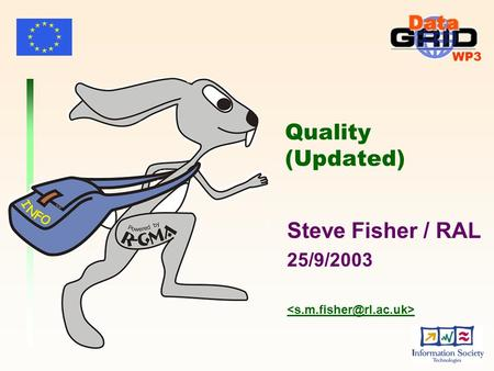 WP3 Quality (Updated) Steve Fisher / RAL 25/9/2003.