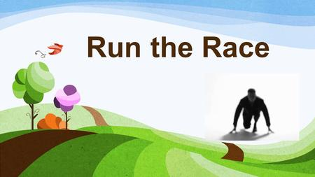 Run the Race. Marathon The Battle of Marathon Phiddippides.